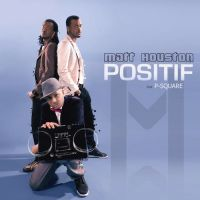 Cover Matt Houston feat. P-Square - Positif