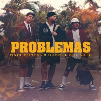 Cover Matt Hunter, Gashi & Big Soto - Problemas