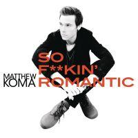 Cover Matthew Koma - So F**kin' Romantic