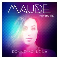 Cover Maude feat. Big Ali - Donne-moi le la