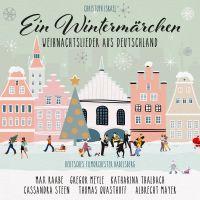 Cover Max Raabe / Gregor Meyle / Katharina Thalbach / Cassandra Steen / Thomas Quasthoff / Albrecht Mayer / Deutsches Filmorchester Babelsberg - Ein Wintermärchen - Weihnachtslieder aus Deutschland (Arranged by Christoph Israel)