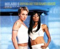 "Cover Melanie C feat. Lisa ""Left Eye"" Lopes - Never Be The Same Again"