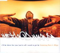 Cover Method Man feat. Mary J Blige - I'll Be There For You / You're All I Need To Get By