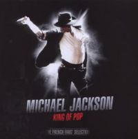 Cover Michael Jackson - King Of Pop - The French Fans' Selection
