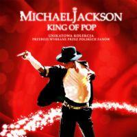 Cover Michael Jackson - King Of Pop - Unikatowa kolekcja przeboje wybrane przez polskich fanow