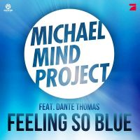 Cover Michael Mind Project feat. Dante Thomas - Feeling So Blue