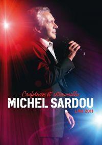 Cover Michel Sardou - Confidences et retrouvailles - Live 2011