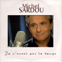 Cover Michel Sardou - Je n'aurai pas le temps