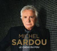Cover Michel Sardou - Le choix du fou