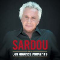 Cover Michel Sardou - Les grands moments - Best Of
