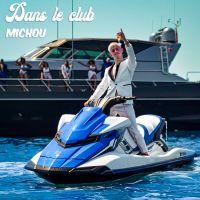 Cover Michou - Dans le club