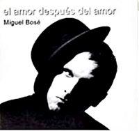 Cover Miguel Bosé - El amor después del amor
