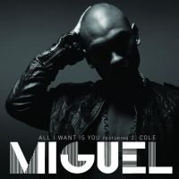 Cover Miguel feat. J. Cole - All I Want Is You