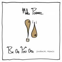 Cover Mike Posner - Be As You Are (JordanXL Remix)