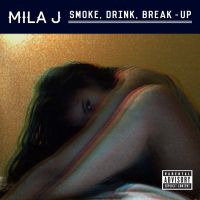 Cover Mila J - Smoke, Drink, Break-Up