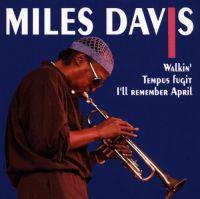 Cover Miles Davis - Miles Davis: Walkin' - Tempus Fugit - I'll Remember April