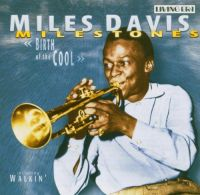 Cover Miles Davis - Milestones - Birth Of The Cool