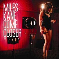 Cover Miles Kane - Come Closer