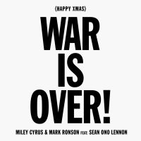 Cover Miley Cyrus & Mark Ronson feat. Sean Ono Lennon - Happy Xmas (War Is Over)