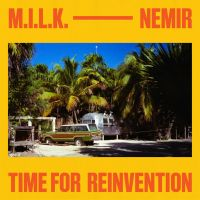 Cover M.I.L.K. feat. Nemir - Time For Reinvention