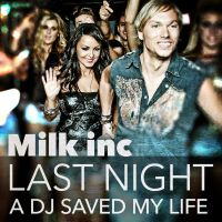 Cover Milk Inc. - Last Night A DJ Saved My Life