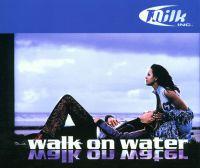 Cover Milk Inc. - Walk On Water