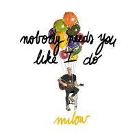 Cover Milow - Nobody Needs You Like I Do