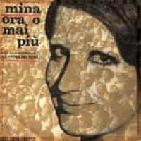 Cover Mina - Ora o mai più