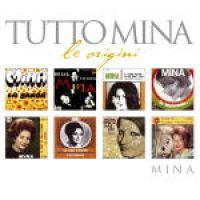 Cover Mina - Tutto Mina - Le origini