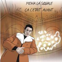 Cover Moha La Squale - Ça c'était avant