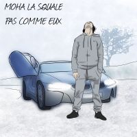 Cover Moha La Squale - Pas comme eux