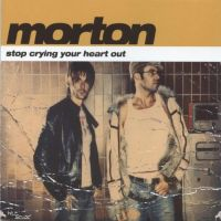Cover Morton - Stop Crying Your Heart Out