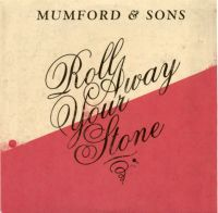 Cover Mumford & Sons - Roll Away Your Stone