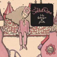 Cover Musical - Le soldat rose à la fabrique de jouets