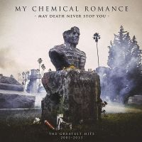 Cover My Chemical Romance - May Death Never Stop You - The Greatest Hits 2001-2013