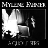 Cover Mylène Farmer - À quoi je sers...