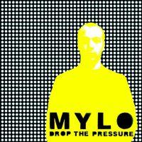 Cover Mylo - Drop The Pressure