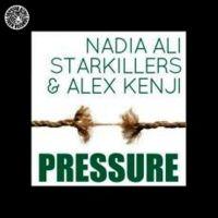 Cover Nadia Ali, Starkillers & Alex Kenji - Pressure
