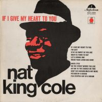 "Cover Nat ""King"" Cole - If I Give My Heart To You"