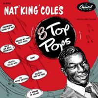 """Cover Nat """"King"""" Cole - Nat """"King"""" Cole's 8 Top Pops"""
