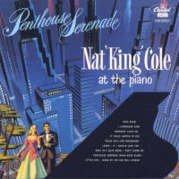 """Cover Nat """"King"""" Cole - Penthouse Serenade"""
