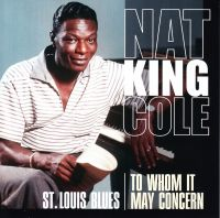 Cover Nat King Cole - St. Louis Blues / To Whom It May Concern