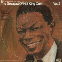 "Cover Nat ""King"" Cole - The Greatest Of Nat King Cole (Vol. 2)"