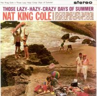 "Cover Nat ""King"" Cole - Those Lazy-Hazy-Crazy Days Of Summer"