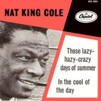 """Cover Nat """"King"""" Cole - Those Lazy-Hazy-Crazy Days Of Summer"""