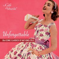 Cover Nat King Cole - Unforgettable - 50s Iconic Classics Of Nat King Cole