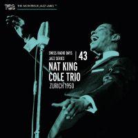 Cover Nat King Cole Trio - Swiss Radio Days Jazz Series 43 - Zurich 1950