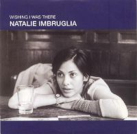 Cover Natalie Imbruglia - Wishing I Was There