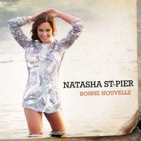 Cover Natasha St-Pier - Bonne nouvelle