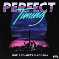 Cover Nav and Metro Boomin - Perfect Timing